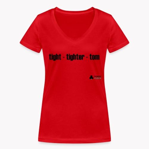 tight - tighter - tom - Frauen Bio-T-Shirt mit V-Ausschnitt von Stanley & Stella