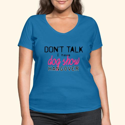 Dog show hangover - Stanley & Stellan naisten v-aukkoinen luomu-T-paita