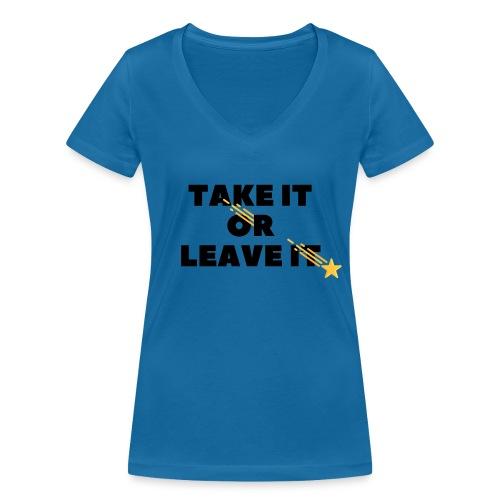 Take It Or Leave It - T-shirt bio col V Stanley & Stella Femme