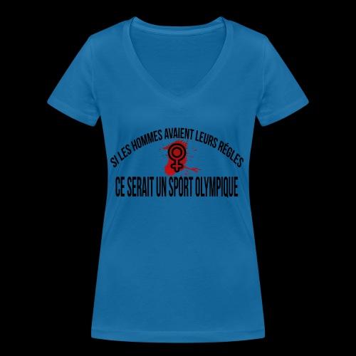 Si les hommes avaient leurs règles ce serait... - T-shirt bio col V Stanley & Stella Femme
