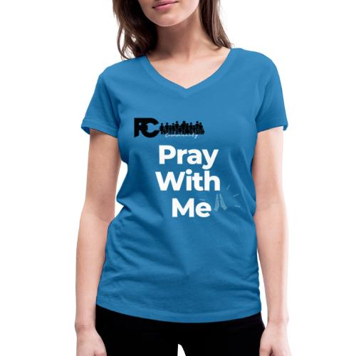 Pray with me - Women's Organic V-Neck T-Shirt by Stanley & Stella