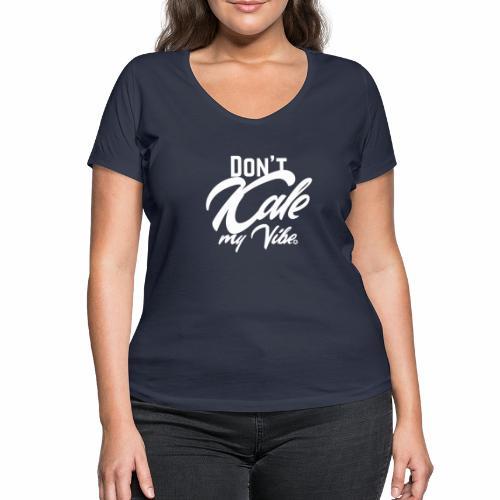 Don't Kale my Vibe T-Shirt Shirt Vegan Vegetarier - Frauen Bio-T-Shirt mit V-Ausschnitt von Stanley & Stella