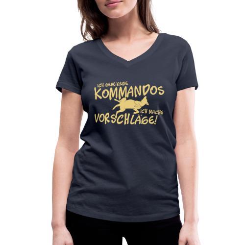 Ich mache Vorschläge! - Hunde Shirt Geschenkidee - Frauen Bio-T-Shirt mit V-Ausschnitt von Stanley & Stella