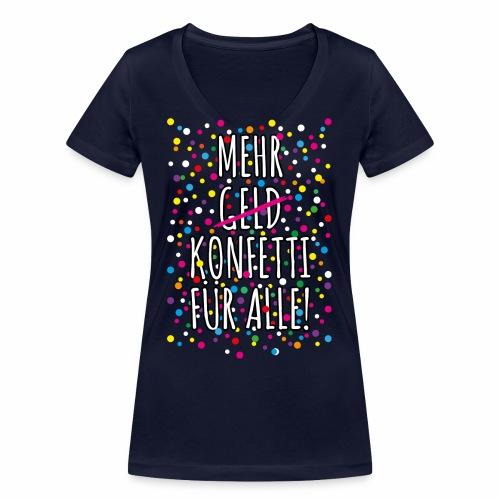 07 Mehr Geld Konfetti für alle Karneval - Frauen Bio-T-Shirt mit V-Ausschnitt von Stanley & Stella