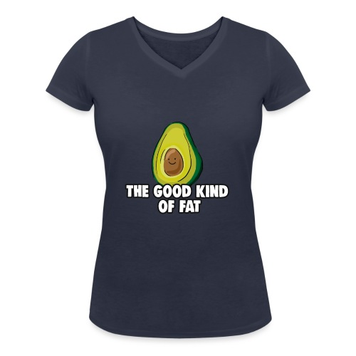 Avocado: The Good Kind of Fat - Women's Organic V-Neck T-Shirt by Stanley & Stella