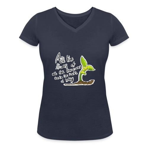 Life Quote - Women's Organic V-Neck T-Shirt by Stanley & Stella