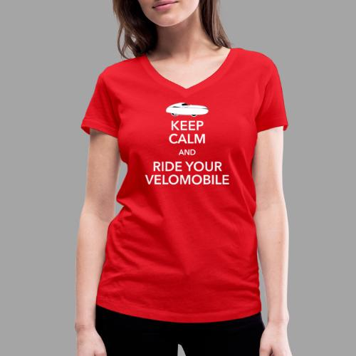 Keep calm and ride your velomobile white - Stanley & Stellan naisten v-aukkoinen luomu-T-paita