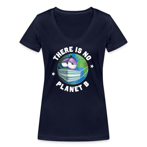 There Is No Planet B - 50th Earth Day - Warning - T-shirt ecologica da donna con scollo a V di Stanley & Stella