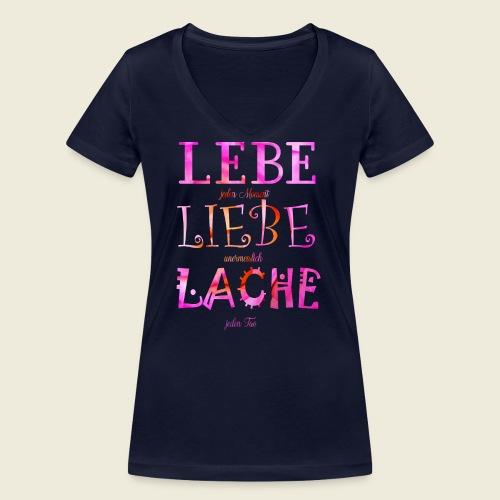 Lebe Liebe Lache pink rosa - Frauen Bio-T-Shirt mit V-Ausschnitt von Stanley & Stella