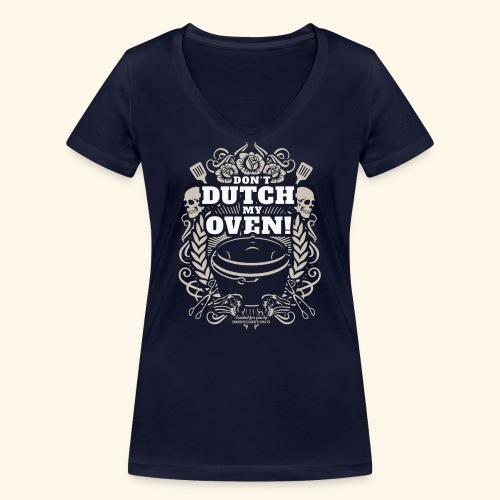 Dutch Oven T Shirt Don't Dutch My Oven - Frauen Bio-T-Shirt mit V-Ausschnitt von Stanley & Stella