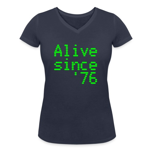 Alive since '76. 40th birthday shirt - Women's Organic V-Neck T-Shirt by Stanley & Stella