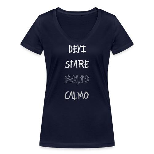 Devi stare molto calmo - Women's Organic V-Neck T-Shirt by Stanley & Stella