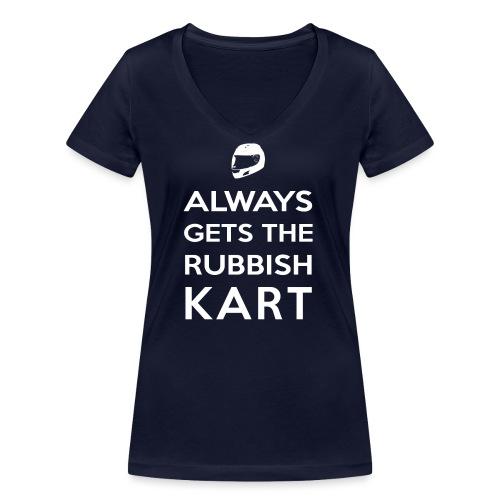 I Always Get the Rubbish Kart - Women's Organic V-Neck T-Shirt by Stanley & Stella