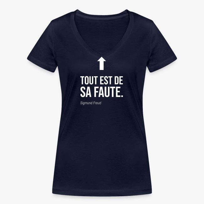 """""""Tout est de sa faute"""" (Freud)"""