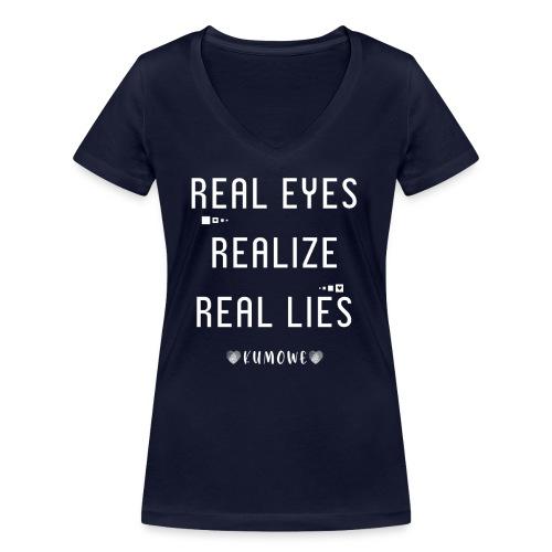 Real Eyes realize real lies - Frauen Bio-T-Shirt mit V-Ausschnitt von Stanley & Stella