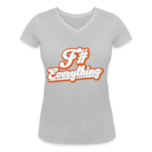 F# Everything - Women's Organic V-Neck T-Shirt by Stanley & Stella