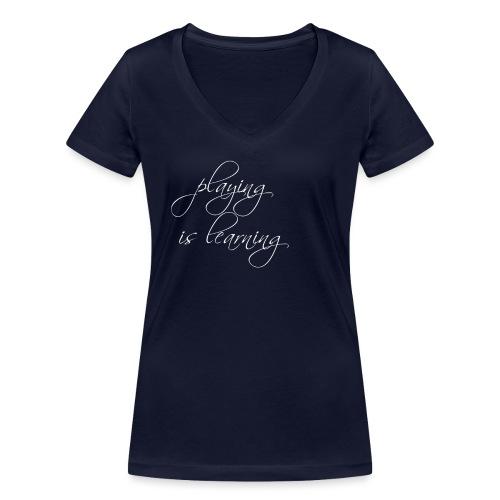 playing is learning - Frauen Bio-T-Shirt mit V-Ausschnitt von Stanley & Stella