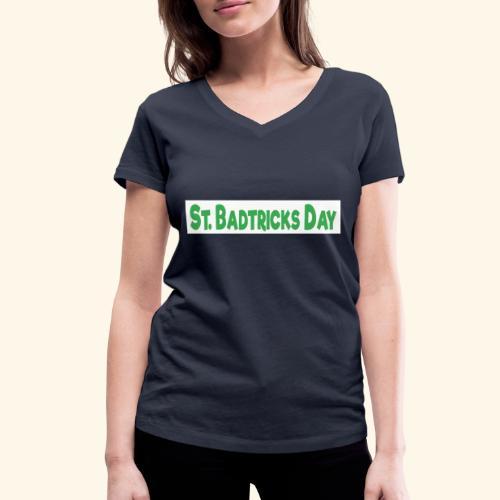 ST BADTRICKS DAY - Women's Organic V-Neck T-Shirt by Stanley & Stella