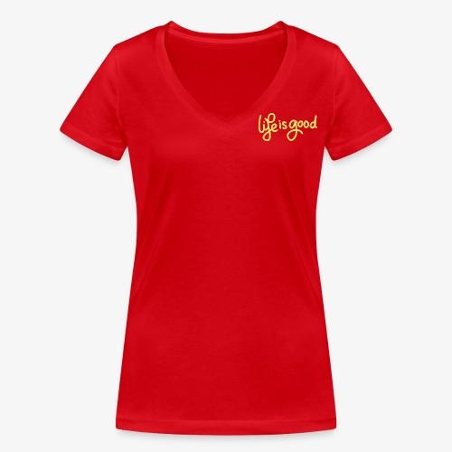 Life is Good - Vrouwen bio T-shirt met V-hals van Stanley & Stella