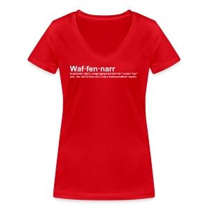 Waffennarr - Definition - Frauen Bio-T-Shirt mit V-Ausschnitt von Stanley & Stella