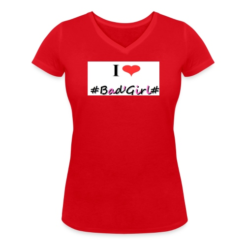 Collection Hastag I love bad girl - T-shirt bio col V Stanley & Stella Femme