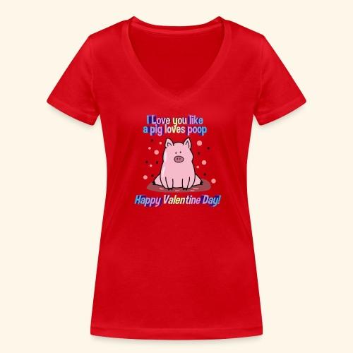 I pig tobe you my valentine - Camiseta ecológica mujer con cuello de pico de Stanley & Stella
