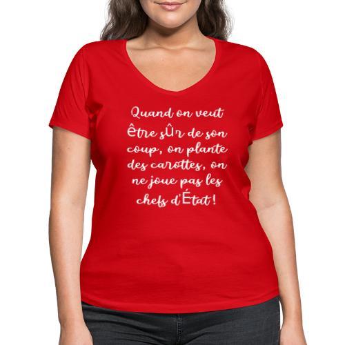 Quand on veut être sur de son coup - T-shirt bio col V Stanley & Stella Femme