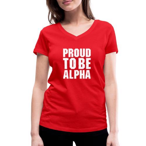 Proud to be Alpha - Frauen Bio-T-Shirt mit V-Ausschnitt von Stanley & Stella