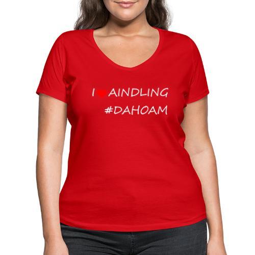 I ❤️ AINDLING #DAHOAM - Frauen Bio-T-Shirt mit V-Ausschnitt von Stanley & Stella