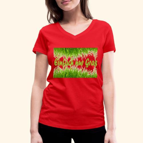 einfach nur gras2 - Frauen Bio-T-Shirt mit V-Ausschnitt von Stanley & Stella