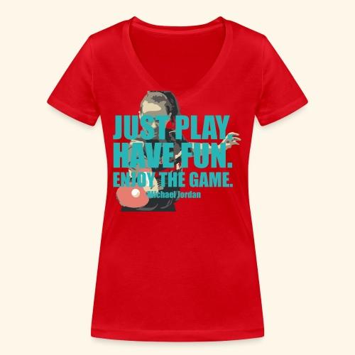 Just Play and have Fun table tennis - Frauen Bio-T-Shirt mit V-Ausschnitt von Stanley & Stella