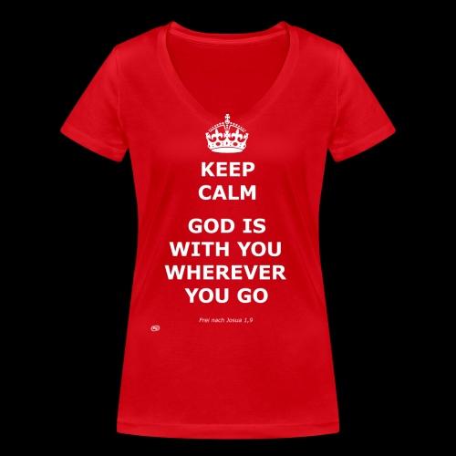 Keep Calm God is with you wherever you go - Frauen Bio-T-Shirt mit V-Ausschnitt von Stanley & Stella