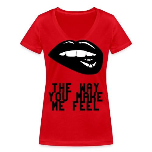The way you make me feel - T-shirt bio col V Stanley & Stella Femme