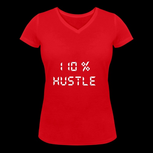 110% HUSTLE - Women's Organic V-Neck T-Shirt by Stanley & Stella