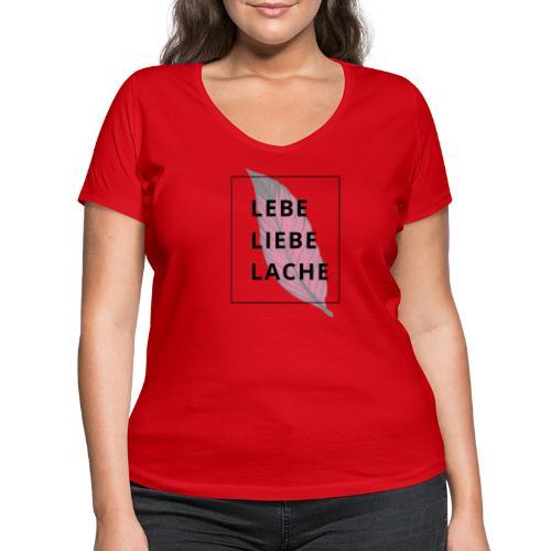 LEBE LIEBE LACHE - Frauen Bio-T-Shirt mit V-Ausschnitt von Stanley & Stella