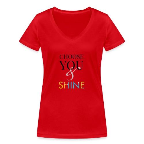 Choose you and shine - Økologisk T-skjorte med V-hals for kvinner fra Stanley & Stella
