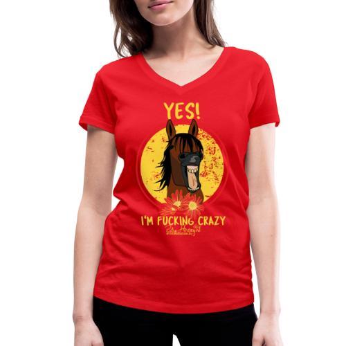 Yes, I M fucking Crazy - Frauen Bio-T-Shirt mit V-Ausschnitt von Stanley & Stella