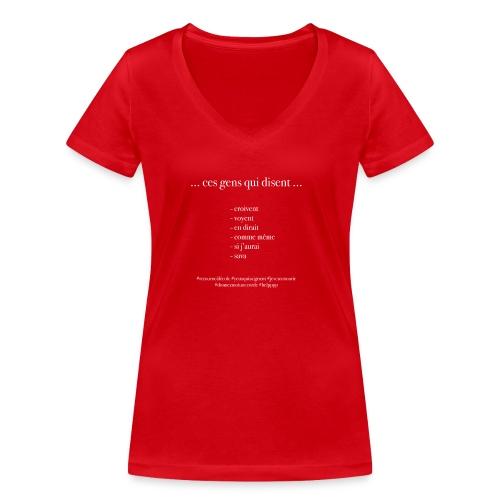 Ces gens qui croivent ... ! - T-shirt bio col V Stanley & Stella Femme
