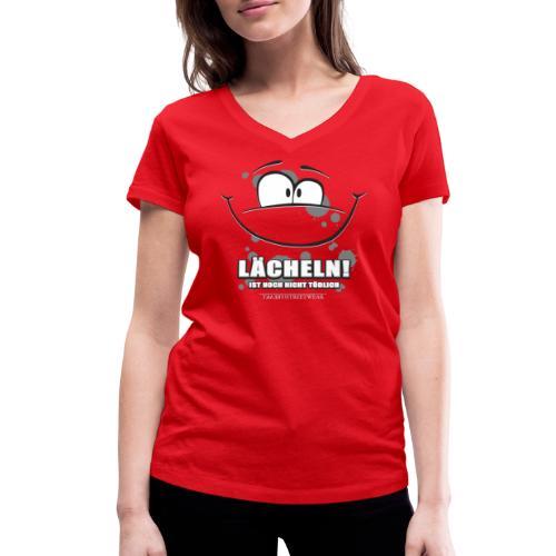 Lächeln! ... ist noch nicht tödlich - Frauen Bio-T-Shirt mit V-Ausschnitt von Stanley & Stella