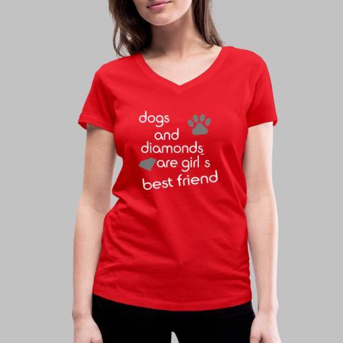 dogs and diamonds are girls best friend - Frauen Bio-T-Shirt mit V-Ausschnitt von Stanley & Stella