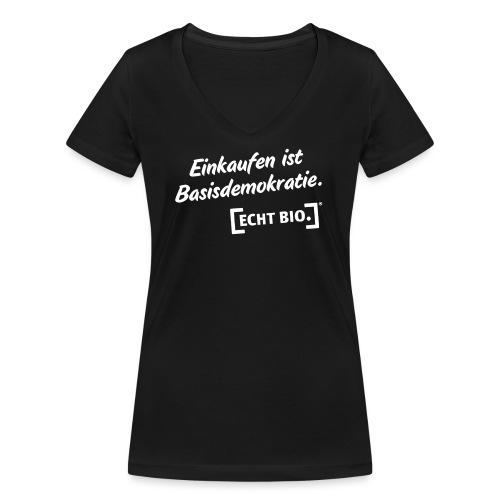 Einkaufen ist Basisdemokr - Frauen Bio-T-Shirt mit V-Ausschnitt von Stanley & Stella