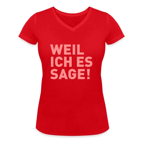 Weil ich es sage! - Frauen Bio-T-Shirt mit V-Ausschnitt von Stanley & Stella