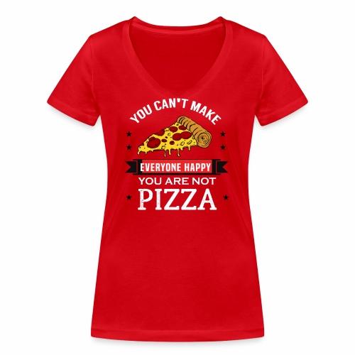 You can't make everyone Happy - You are not Pizza - Frauen Bio-T-Shirt mit V-Ausschnitt von Stanley & Stella