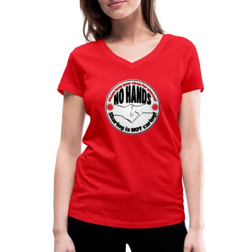 Virus - Sharing is NOT caring! - Women's Organic V-Neck T-Shirt by Stanley & Stella