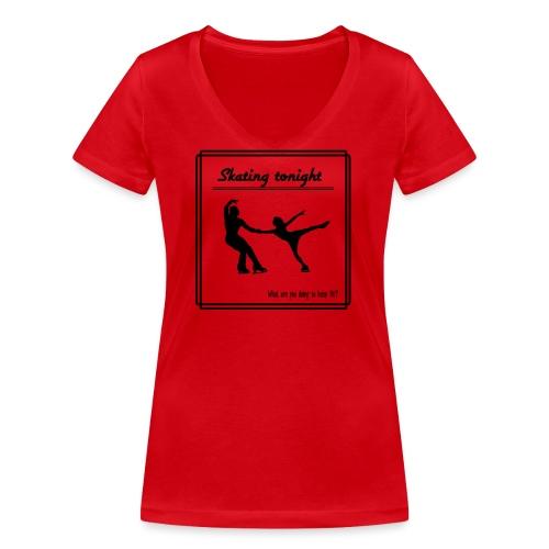 Skating tonight - Stanley & Stellan naisten v-aukkoinen luomu-T-paita