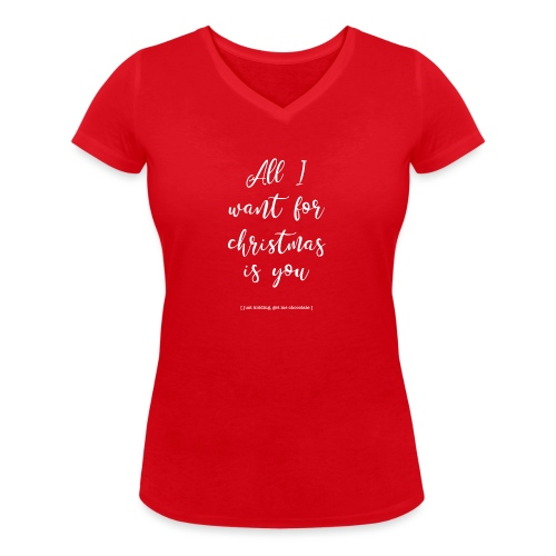 All I want_ - Vrouwen bio T-shirt met V-hals van Stanley & Stella
