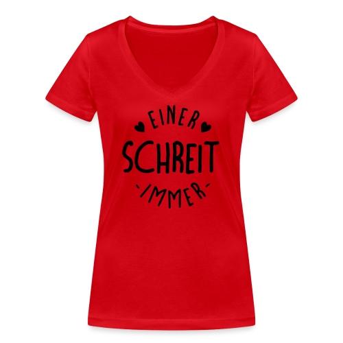 Einer schreit immer - Frauen Bio-T-Shirt mit V-Ausschnitt von Stanley & Stella