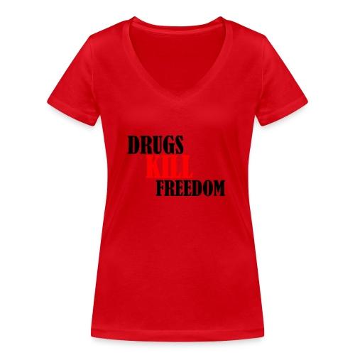 Drugs KILL FREEDOM! - Ekologiczna koszulka damska z dekoltem w serek Stanley & Stella