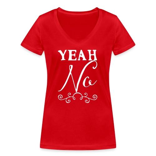 Yeah No - Women's Organic V-Neck T-Shirt by Stanley & Stella