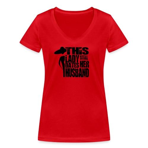 This Lady still dates Her Husband Black - Frauen Bio-T-Shirt mit V-Ausschnitt von Stanley & Stella